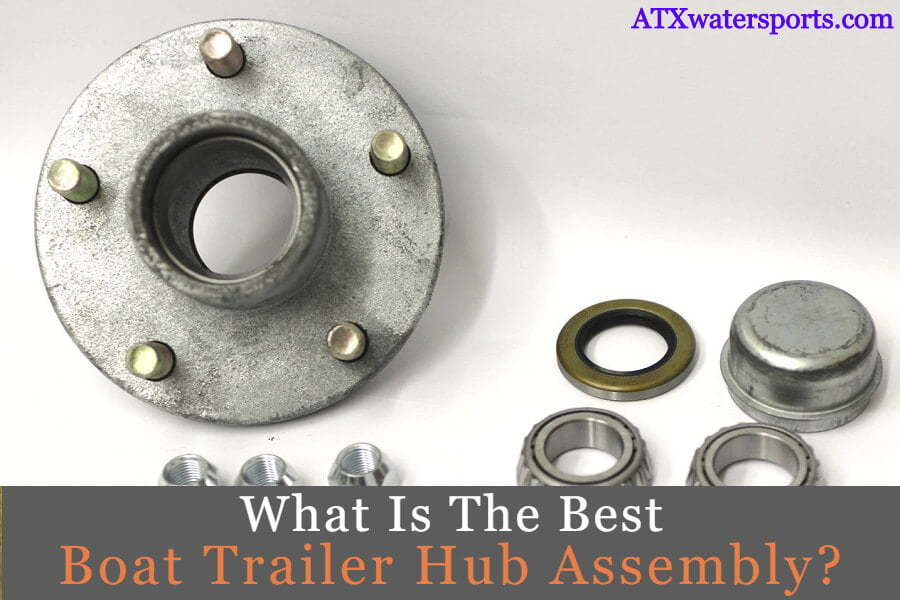 best Boat Trailer Hub Assembly