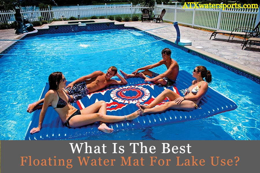 best Floating Water Mat For Lake Use