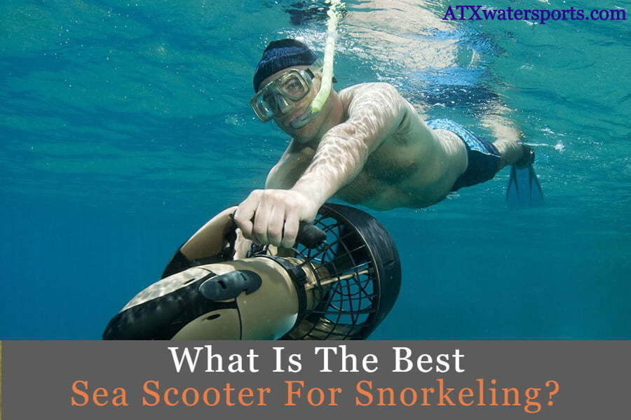 best Sea Scooter For Snorkeling