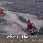 Best Towable Tube For Jet Ski